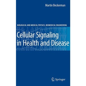 Cellular Signaling in Health and Disease (Biological and Medical Physics, Biomedical Engineering)