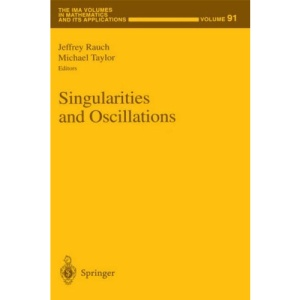Singularities and Oscillations (The IMA Volumes in Mathematics and its Applications)
