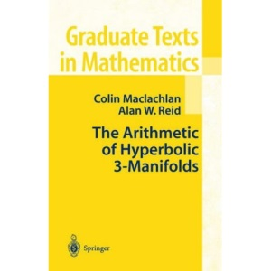 The Arithmetic of Hyperbolic 3-manifolds (Graduate Texts in Mathematics): 219