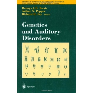 Genetics and Auditory Disorders (Springer Handbook of Auditory Research)