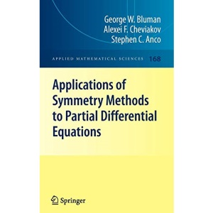 Applications of  Symmetry Methods to Partial Differential Equations (Applied Mathematical Sciences)