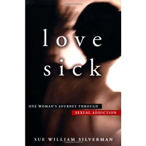 Love Sick - a Woman's Journey Through Sexual Addiction