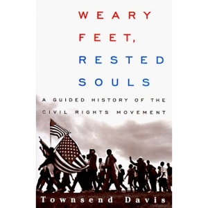 Weary Feet, Rested Souls: A Guided History Through the Civil Rights Movement