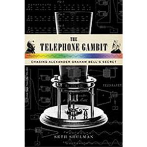 The Telephone Gambit : Chasing Alexander Graham Bell's Secret