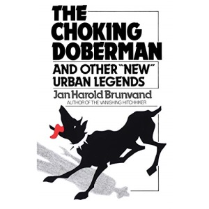 The Choking Doberman: And Other New Urban Legends
