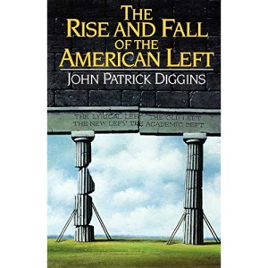 The Rise & Fall of the American Left