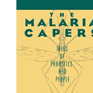 The Malaria Capers: More Tales of Parasites and People - Research and Reality