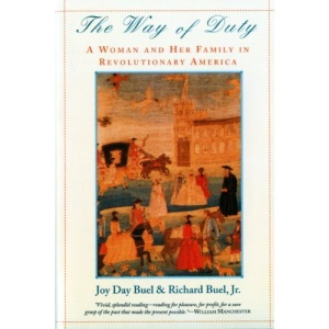 The Way of Duty: Woman and Her Family in Revolutionary America