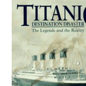 Titanic - Destination Disaster