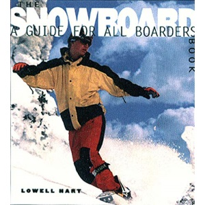 The Snowboard Book: A Guide for All Boarders