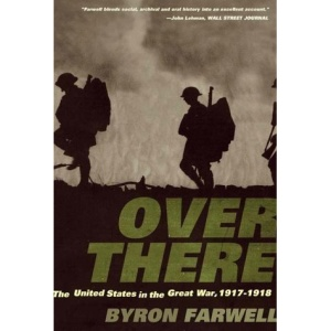 Over There: The United States in the Great War, 1917-18