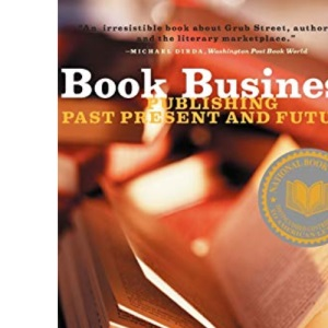 Book Business: Publishing, Past, Present and Future