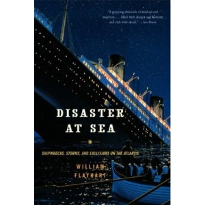 Disaster at Sea: Shipwrecks, Storms and Collisions on the Atlantic