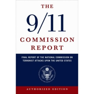 The 9/11 Commission Report: Final Report of the National Commission on Terrorist Attacks Upon the United States: The Full Final Report of the National ... on Terrorist Attacks Upon the United States