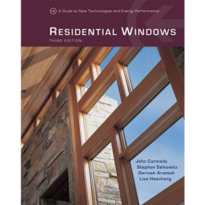 Residential Windows: A Guide to New Technologies and Energy Performance
