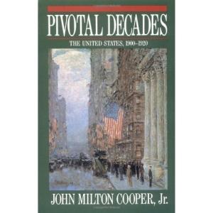 Pivotal Decades: United States, 1900-20