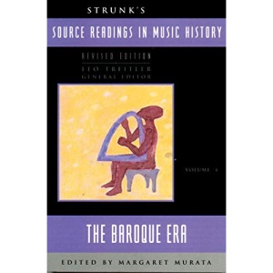 Source Readings in Music History: The Baroque Era v. 4 (Source Readings Vol. 4)
