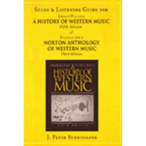 The History of Western Music - Study and Listening Guide