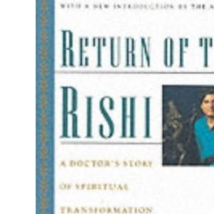 Return of the Rishi: A Doctor's Story of Spiritual Transformation and Ayurvedic Healing