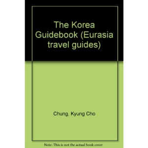 The Korea Guidebook (Eurasia travel guides)