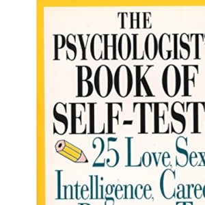 The Psychologist's Book of Self-Tests: 25 Love, Sex, Intelligence, Career and Personality Tests Developed by Professionals to Reveal the Real You