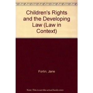 Children's Rights and the Developing Law (Law in Context)