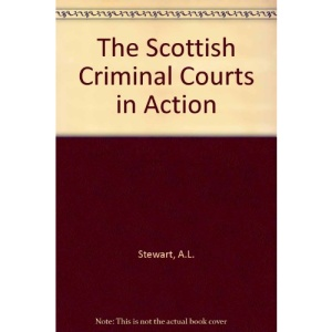 The Scottish Criminal Courts in Action