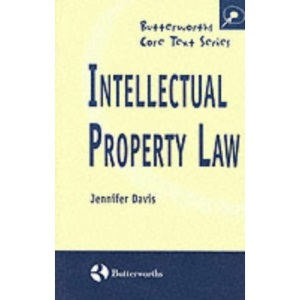 Intellectual Property Law (Butterworths Core Texts)