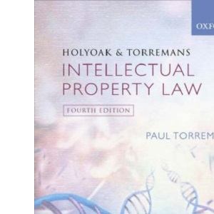 Holyoak and Torremans: Intellectual Property Law