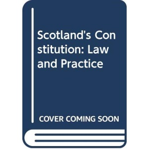 Scotland's Constitution: Law and Practice