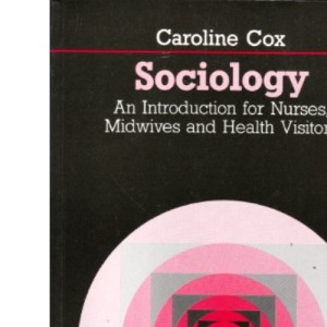 Sociology: An Introduction for Nurses, Midwives and Health Visitors