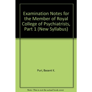 Examination Notes for the Member of Royal College of Psychiatrists, Part 1 (New Syllabus)