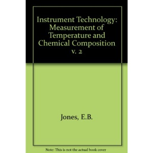 Instrument Technology: Measurement of Temperature and Chemical Composition v. 2