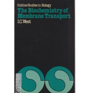 Biochemistry of Membrane Transport (Outline Studies in Biology)