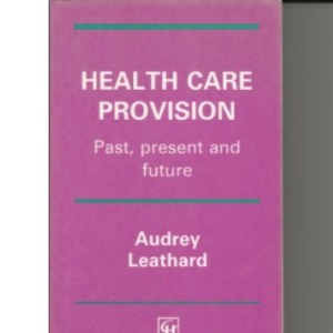 Health Care Provision: Past, Present and Future