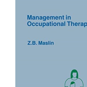 Management in Occupational Therapy: 24 (Therapy in Practice Series)
