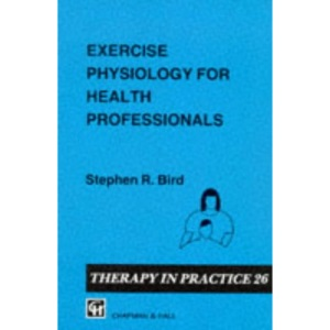 Exercise Physiology for Health Professionals (Therapy in practice)