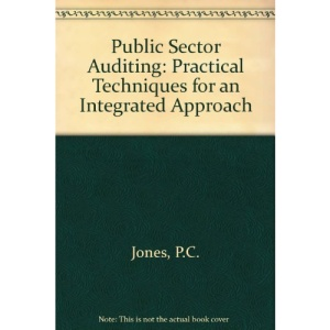 Public Sector Auditing: Practical Techniques for an Integrated Approach