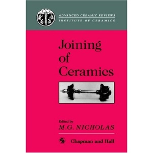 Joining of Ceramics (Chapman & Hall Medical Atlas Series)