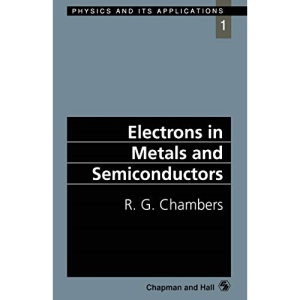 Electrons in Metals and Semiconductors (Physics & Its Applications)