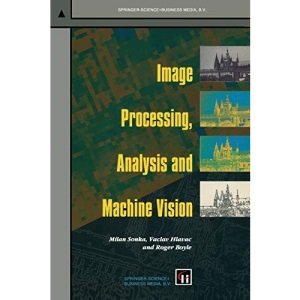 Image Processing: Analysis and Machine Vision (Chapman & Hall Computing)