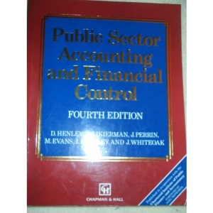 Public Sector Accounting and Financial Control (The Chapman & Hall Series in Accounting & Finance)