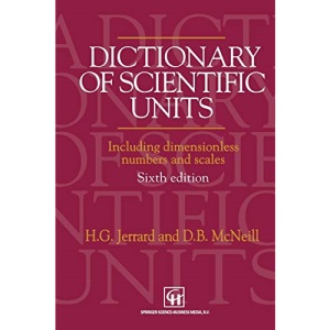 A Dictionary of Scientific Units: Including Dimensionless Numbers and Scales
