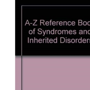 A-Z Reference Book of Syndromes and Inherited Disorders