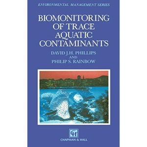 Biomonitoring of Trace Aquatic Contaminants: 37 (Ettore Majorana International Science Series)