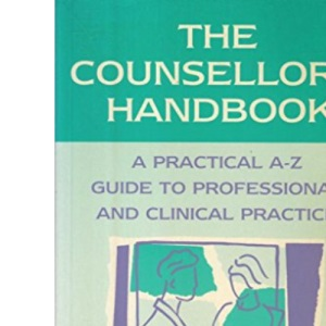Counsellor's Handbook: A Practical A-Z Guide to Professional and Clinical Care