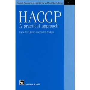 HACCP: A Practical Approach (Practical Approaches to Food Control & Food Quality S.)