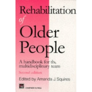 Rehabilitation of Older People: A Handbook for the Interdisciplinary Team