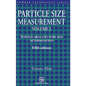 Particle Size Measurement: Volume 2: Surface Area and Pore Size Determination.: Volume 2: Powder sampling and particle size measurement: Powder ... Measurement v. 2 (Particle Technology Series)