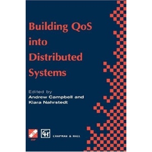Building QoS into Distributed Systems: Fifth International Workshop on Quality of Service, Held in Columbia University, New York, USA, May 1997 (IFIP ... in Information and Communication Technology)